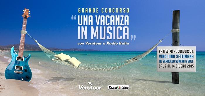 Concorso a premi UNA VACANZA IN MUSICA con Veratour e Radio Italia