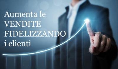 Aumentare le vendite fidelizzando i clienti - Max Marketing